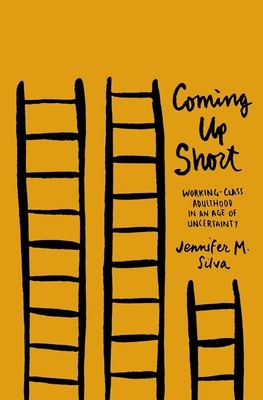 Coming Up Short: Working-Class Adulthood in an Age of Uncertainty Cover Image