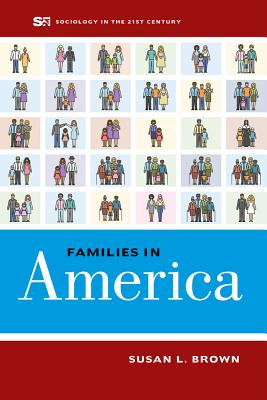 Families in America (Sociology in the Twenty-First Century #4) Cover Image