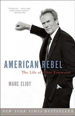 American Rebel: The Life of Clint Eastwood Cover Image