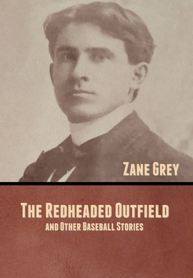 The Redheaded Outfield, and Other Baseball Stories Cover Image