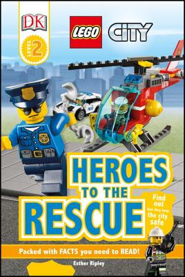 DK Readers L2: LEGO City: Heroes to the Rescue: Find Out How They Keep the City Safe (DK Readers Level 2) Cover Image