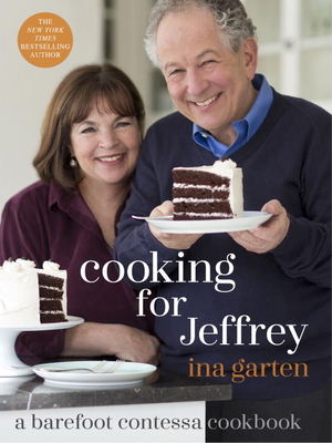 Cooking for Jeffrey: A Barefoot Contessa Cookbook Cover Image