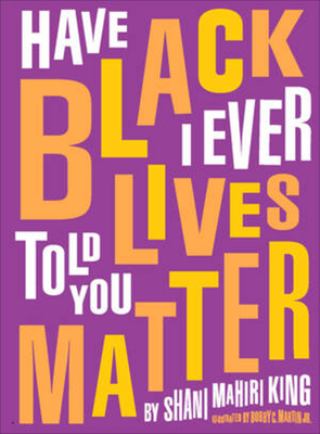 Have I Ever Told You Black Lives Matter Cover Image
