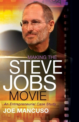 Making the Steve Jobs Movie: An Entrepreneurial Case Study Cover Image