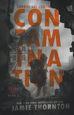 Cover for Contamination (Zombies Are Human, Book One)