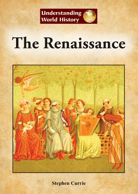 Cover for The Renaissance (Understanding World History (Reference Point))