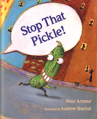 Stop That Pickle! Cover Image