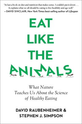 Eat Like the Animals: What Nature Teaches Us About the Science of Healthy Eating Cover Image