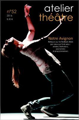 Atelier Théâtre: No 52, 2016 Notre Avignon Cover Image