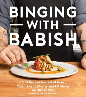 Binging with Babish: 100 Recipes Recreated from Your Favorite Movies and TV Shows Cover Image