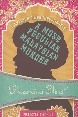 Inspector Singh Investigates: A Most Peculiar Malaysian Murder Cover Image