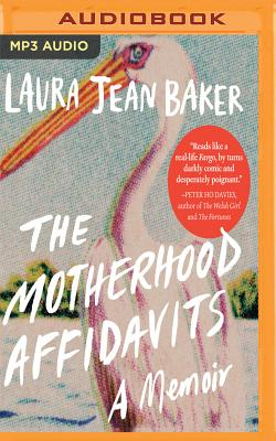 The Motherhood Affidavits: A Memoir Cover Image