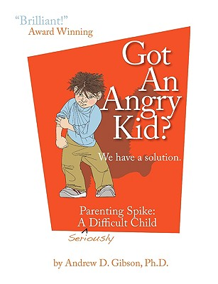 Got an Angry Kid? Parenting Spike Cover