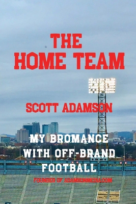 The Home Team: My Bromance with off Brand Football Cover Image