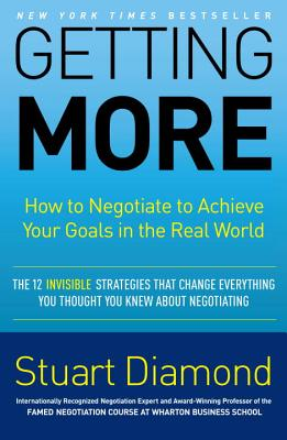 Getting More: How to Negotiate to Achieve Your Goals in the Real World Cover Image