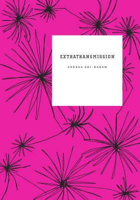 Extratransmission, by Andrea Abi-Karam