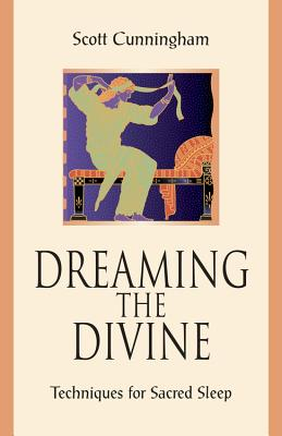 Dreaming the Divine: Techniques for Sacred Sleep Cover Image