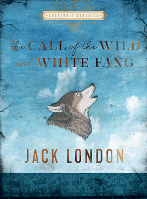 The Call of the Wild and White Fang (Chartwell Classics) Cover Image