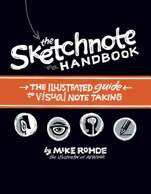 The Sketchnote Handbook: The Illustrated Guide to Visual Note Taking Cover Image