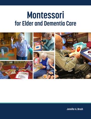 Montessori for Elder and Dementia Care, Volume 1 Cover Image