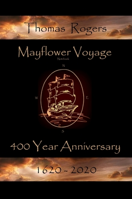 Mayflower Voyage 400 Year Anniversary 1620 - 2020: Thomas Rogers Cover Image