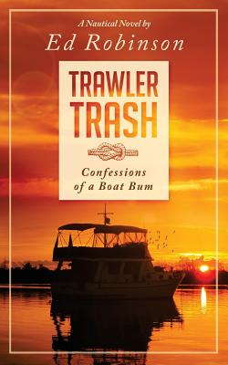 Trawler Trash: Confessions of a Boat Bum Cover Image