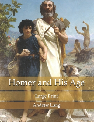 Homer and His Age: Large Print Cover Image