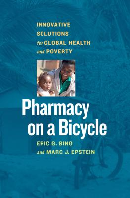Pharmacy on a Bicycle: Innovative Solutions for Global Health and Poverty Cover Image