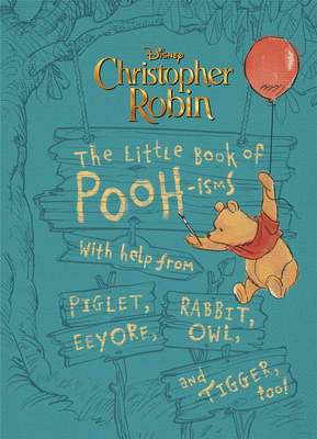 Christopher Robin: The Little Book of Pooh-Isms: With Help from Piglet, Eeyore, Rabbit, Owl, and Tigger, Too! Cover Image