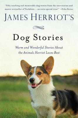 James Herriot's Dog Stories: Warm and Wonderful Stories About the Animals Herriot Loves Best Cover Image