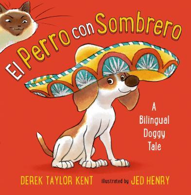 El Perro con Sombrero: A Bilingual Doggy Tale Cover Image