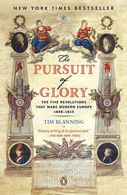 The Pursuit of Glory: The Five Revolutions that Made Modern Europe: 1648-1815 (The Penguin History of Europe) Cover Image