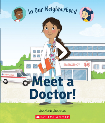 Meet a Doctor! (In Our Neighborhood) (paperback) Cover Image