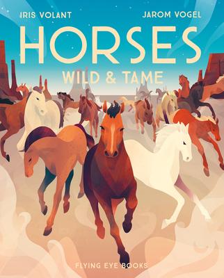 Horses Wild & Tame by Iris Volant