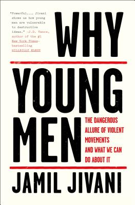 Why Young Men: The Dangerous Allure of Violent Movements and What We Can Do About It Cover Image