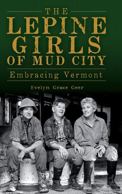 The Lepine Girls of Mud City: Embracing Vermont Cover Image