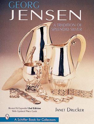 Georg Jensen: A Tradition of Splendid Silver (Schiffer Book for Collectors) Cover Image