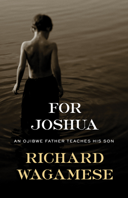 For Joshua: An Ojibwe Father Teaches His Son Cover Image