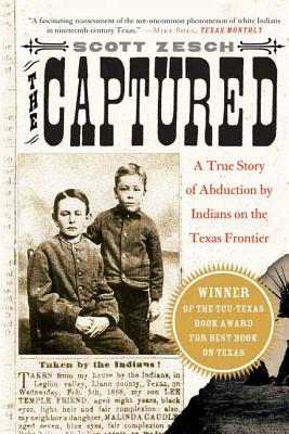 The Captured: A True Story of Abduction by Indians on the Texas Frontier Cover Image