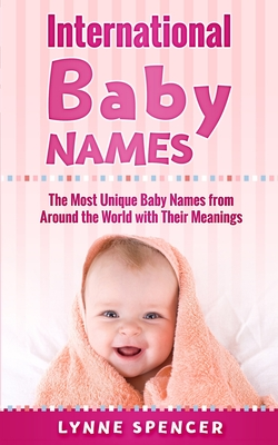 International Baby Names: The Most Unique Baby Names from Around the World with Their Meanings Cover Image