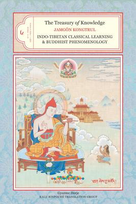 The Treasury of Knowledge, Book Six, Parts One and Two: Indo-Tibetan Classical Learning and Buddhist Phenomenology Cover Image