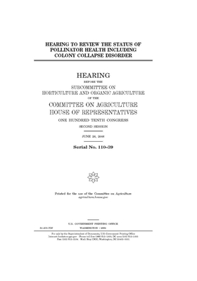 Hearing to review the status of pollinator health including colony collapse disorder Cover Image