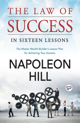 The Law of Success: In Sixteen Lessons Cover Image