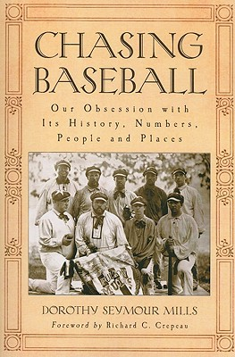 Chasing Baseball: Our Obsession with Its History, Numbers, People and Places Cover Image