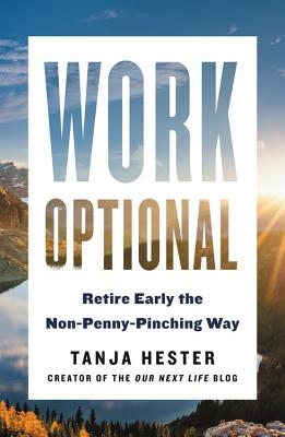 Work Optional: Retire Early the Non-Penny-Pinching Way Cover Image