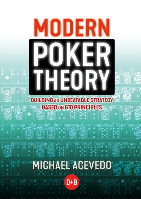 Modern Poker Theory: Building an Unbeatable Strategy Based on GTO Principles Cover Image