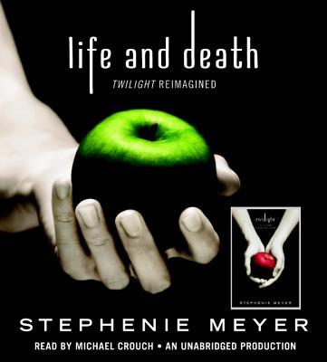 Life and Death: Twilight Reimagined (The Twilight Saga) Cover Image