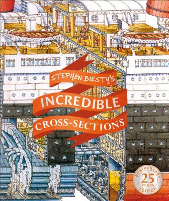 Stephen Biesty's Incredible Cross-Sections (Stephen Biesty Cross Sections) Cover Image