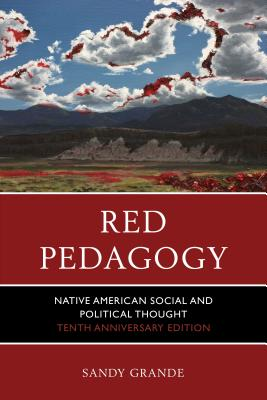 Red Pedagogy: Native American Social and Political Thought, 10th Anniversary Edition Cover Image