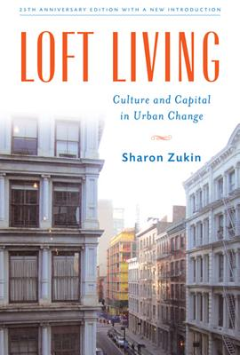 Loft Living: Culture and Capital in Urban Change Cover Image